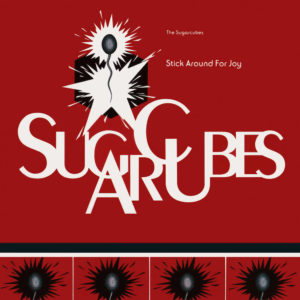 The Sugarcubes Stick Around For Joy